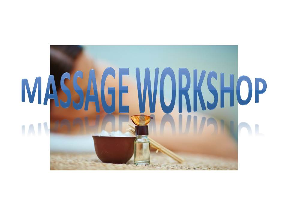 Massage Workshop – Spaces still available for August & September. Call 07772 129550 for dates. 4 people per class.